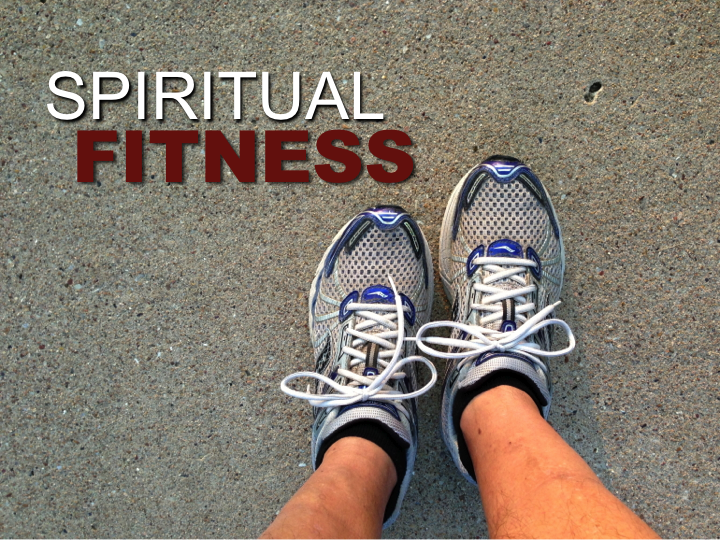 Spiritual Fitness in God's Gym